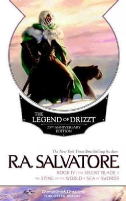 The Legend of Drizzt Book IV: The Silent Blade / The Spine of the World / The Sea of Swords (Paperback)