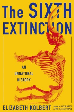 The Sixth Extinction: An Unnatural History (Hardcover)