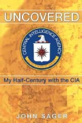 Uncovered: My Half-Century with the CIA (Paperback)