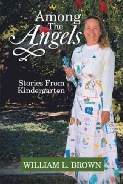 Among the Angels: Stories from Kindergarten (Hardcover)