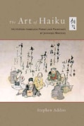 The Art of Haiku: Its History Through Poems and Paintings by Japanese Masters (Paperback)