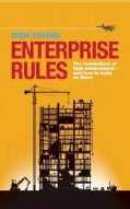 Enterprise Rules: The foundations of high achievement-and how to build on them (Paperback)