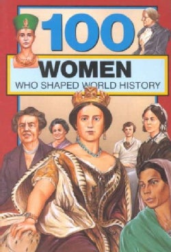 100 Women Who Shaped World History (Paperback)