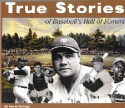 True Stories of Baseball's Hall of Famers (Paperback)