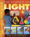 The Science of Light: Projects and Experiments With Light and Color (Paperback)