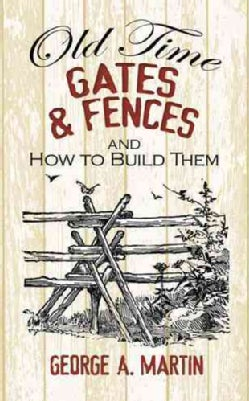 Old-Time Gates & Fences and How to Build Them (Paperback)
