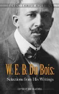 W. E. B. Du Bois: Selections from His Writings (Paperback)