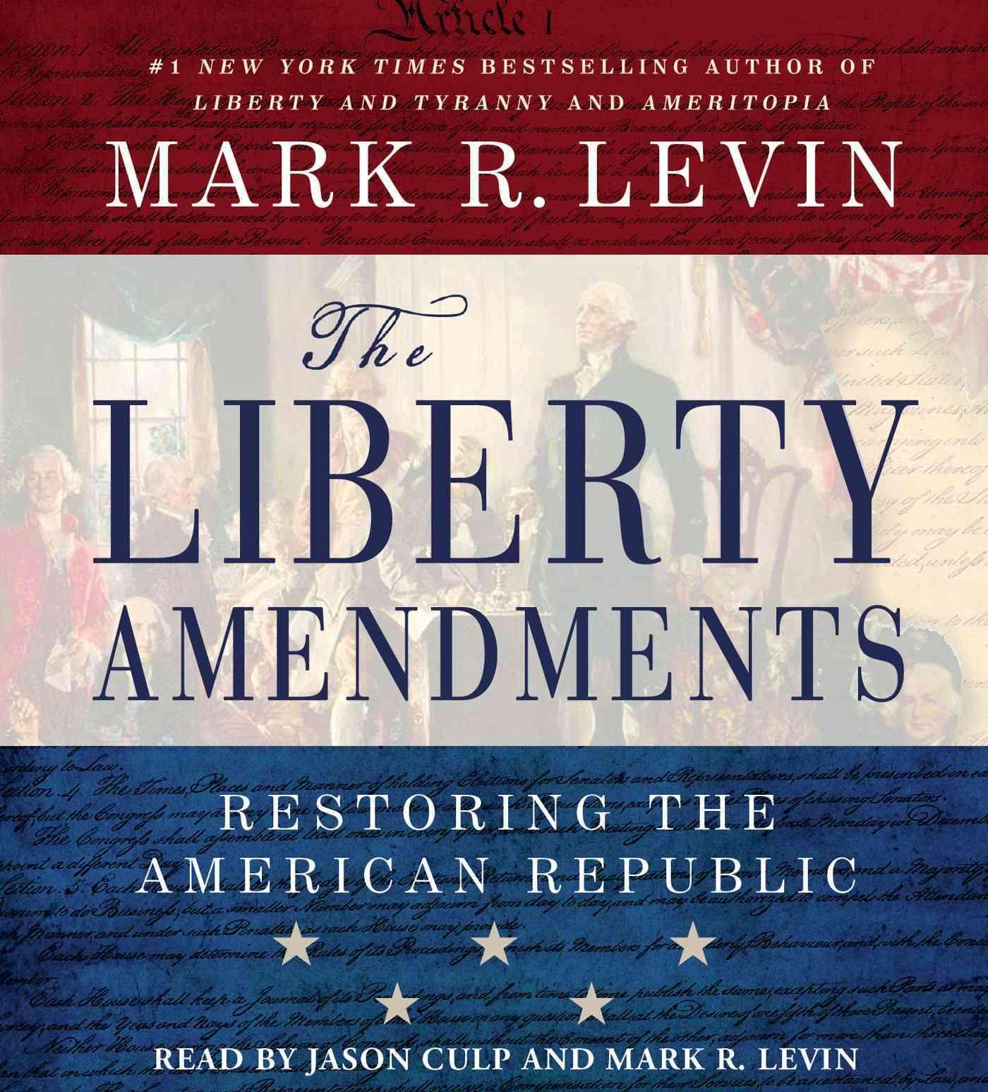 The Liberty Amendments: Restoring the American Republic (CD-Audio)