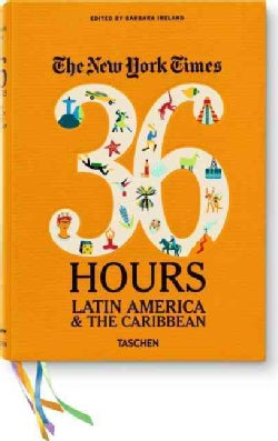 The New York Times 36 Hours: Latin America & The Caribbean (Paperback)