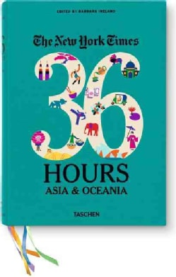 The New York Times 36 Hours: Asia & Oceania (Paperback)