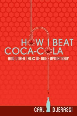 How I Beat Coca-Cola and Other Tales of One-Upmanship (Paperback)