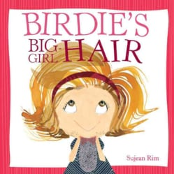 Birdie's Big-Girl Hair (Hardcover)