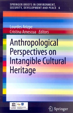 Anthropological Perspectives on Intangible Cultural Heritage (Paperback)