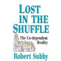 Lost in the Shuffle: The Co-Dependent Reality (Paperback)