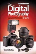 The Digital Photography Book: The Step-by-step Secrets for How to Make Your Photos Look Like the Pros! (Paperback)
