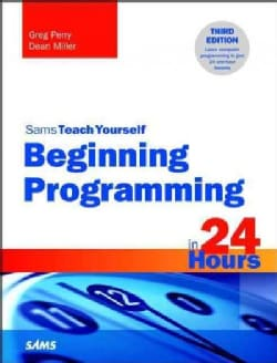 Sams Teach Yourself Beginning Programming in 24 Hours (Paperback)