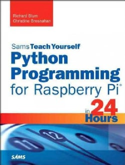Sams Teach Yourself Python Programming for Raspberry Pi in 24 Hours (Paperback)