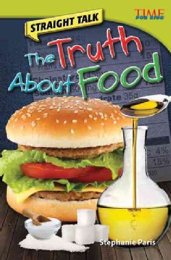 Straight Talk: The Truth About Food (Hardcover)
