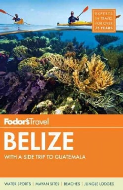 Fodor's Belize: With a Side Trip to Guatemala (Paperback)