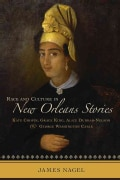 Race and Culture in New Orleans Stories: Kate Chopin, Grace King, Alice Dunbar-Nelson, and George Washington Cable (Hardcover)