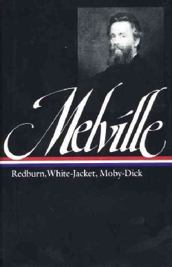 Herman Melville Redburn His 1st Voyage: White-Jacket or the World in a Man of War : Moby Dick or the Whale (Hardcover)
