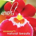WAH! - SAVASANA 3-NATURAL BEAUTY