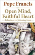 Open Mind, Faithful Heart: Reflections on Following Jesus (Hardcover)