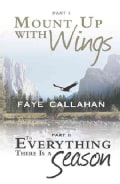 Mount Up With Wings; to Everything There Is a Season (Hardcover)