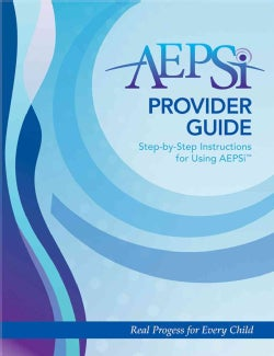AEPSi Provider Guide: Step-by-step Instructions for Using Aepsi (Paperback)