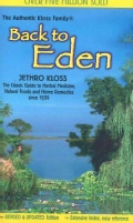 Back to Eden: The Classic Guide to Herbal Medicine, Natural Foods, and Home Remedies since 1939 (Paperback)