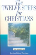 The Twelve Steps for Christians: Based on Biblical Teachings (Paperback)