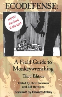 Ecodefense: A Field Guide to Monkeywrenching (Paperback)