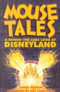 Mouse Tales: A Behind-The-Ears Look at Disneyland (Paperback)