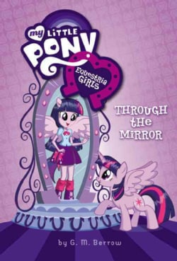 Equestria Girls: Through the Mirror (Hardcover)