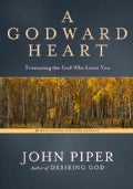 A Godward Heart: Treasuring the God Who Loves You: 50 Meditations for Your Journey (Hardcover)