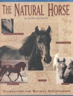 The Natural Horse: Foundations for the Natural Horsemanship (Paperback)