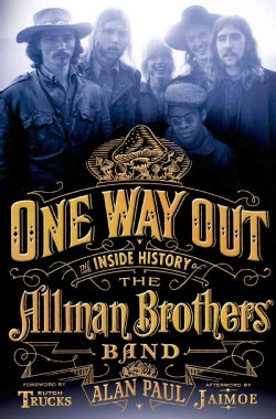 One Way Out: The Inside History of the Allman Brothers Band (Hardcover)