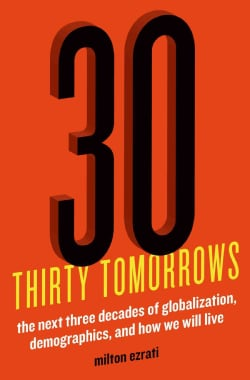 Thirty Tomorrows: The Next Three Decades of Globalization, Demographics, and How We Will Live (Hardcover)