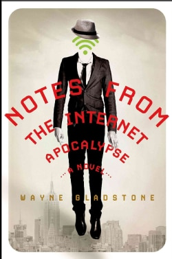 Notes from the Internet Apocalypse (Hardcover)