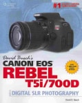 David Busch's Canon Eos Rebel T5i/700D: Guide to Digital Slr Photography (Paperback)