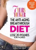 7 Years Younger: The Anti-Aging Breakthrough Diet: Lose 20 Pounds (Or More!) (Hardcover)