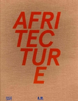 Afritecture: Building Social Change (Hardcover)