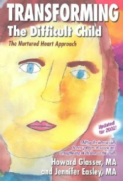 Transforming the Difficult Child: The Nurtured Heart Approach (Paperback)