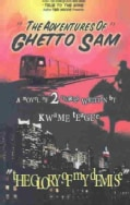 The Adventures of Ghetto Sam and the Glory of My Demise (Paperback)