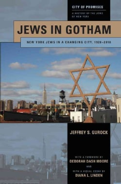 Jews in Gotham: New York Jews in a Changing City, 1920-2010 (Hardcover)