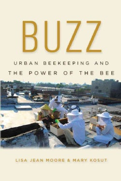 Buzz: Urban Beekeeping and the Power of the Bee (Hardcover)