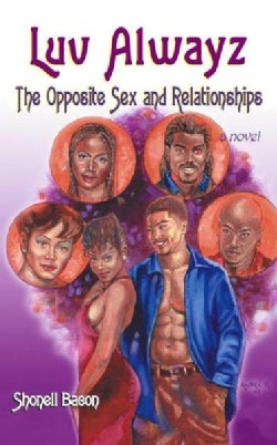 Luv Alwayz: The Opposite Sex & Relationships (Paperback)