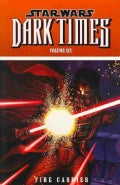 Star Wars: Dark Times 6: Fire Carrier (Paperback)