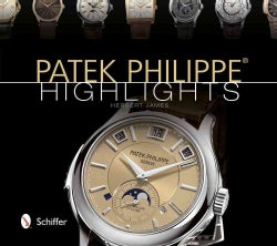 Patek Philippe Highlights (Hardcover)