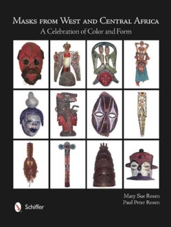 Masks from West and Central Africa: A Celebration of Color & Form (Hardcover)